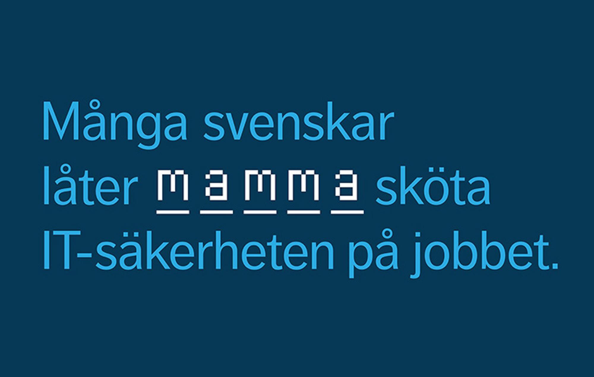Text som säger många svenskar låter mamma sökta IT-säkerheten på jobbet