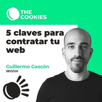 5 claves que debes saber antes de contratar una web por: Guillermo Gascón