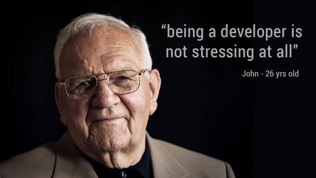 Being a developer is not stressing at all. John - 26 yrs old