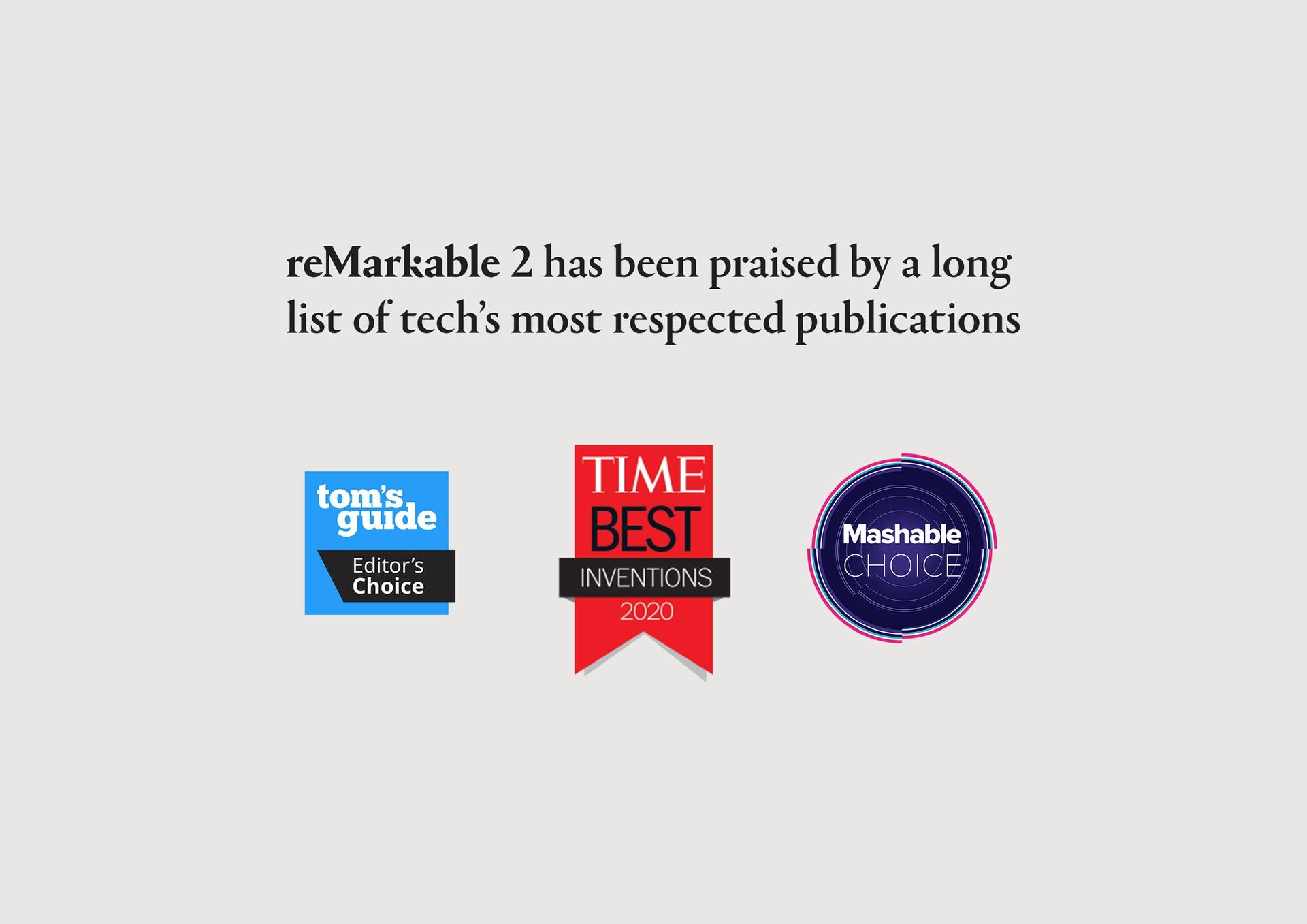 reMarkable 2 has been awarded an editor's choice from respected publications like tom's guide and Mashable