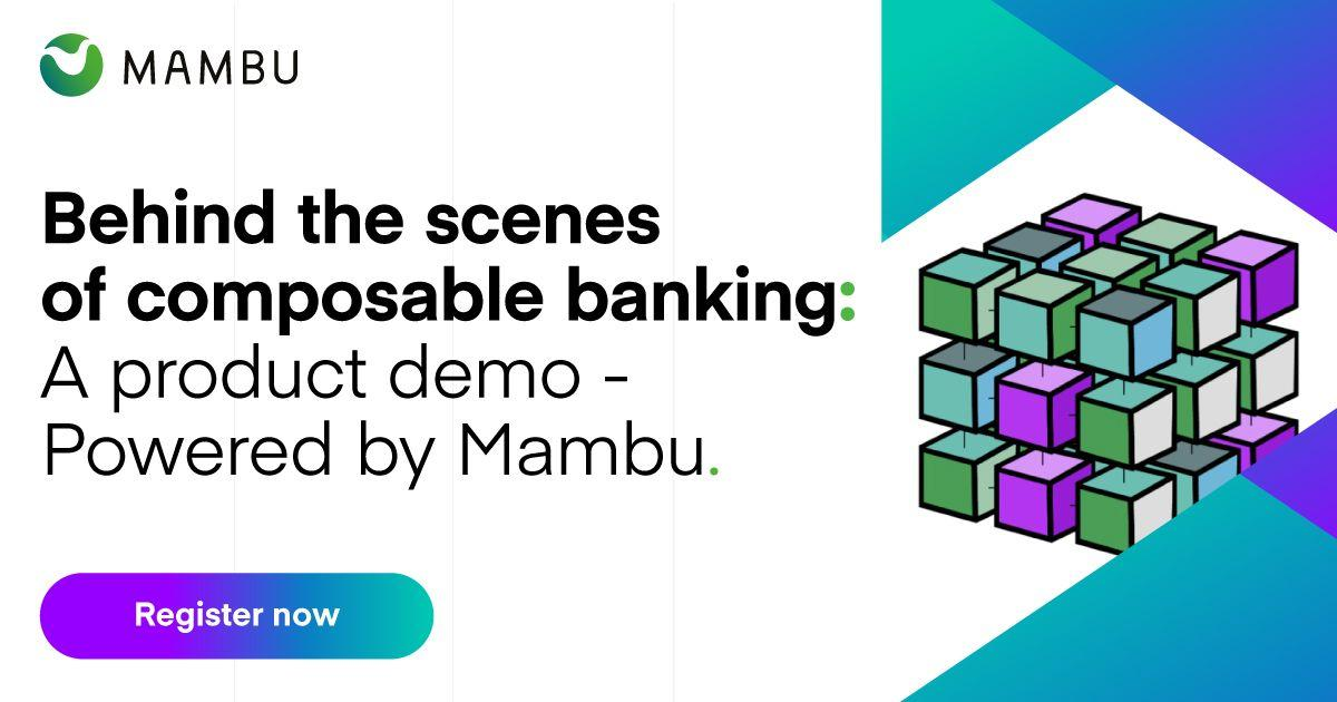 Behind the scenes of composable banking: A product demo powered by Mambu.