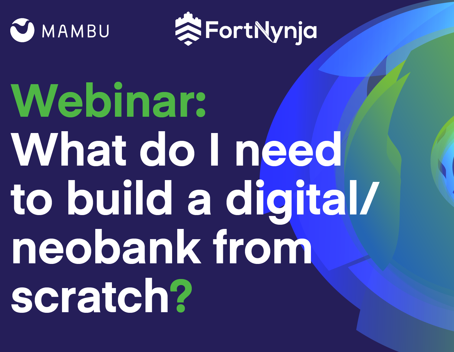 Webinar: What do I need to build a digital/neobank from scratch?