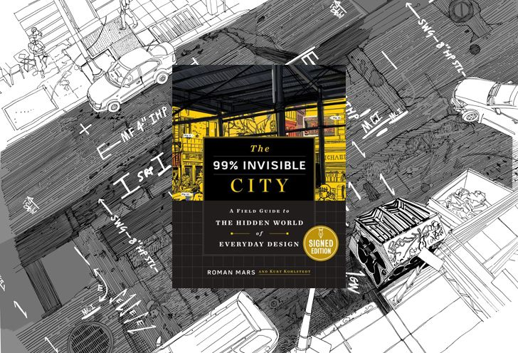 The 99% Invisible City:
