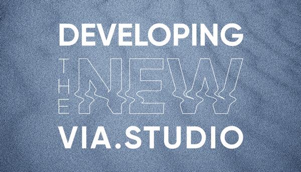 Developing the New via.studio