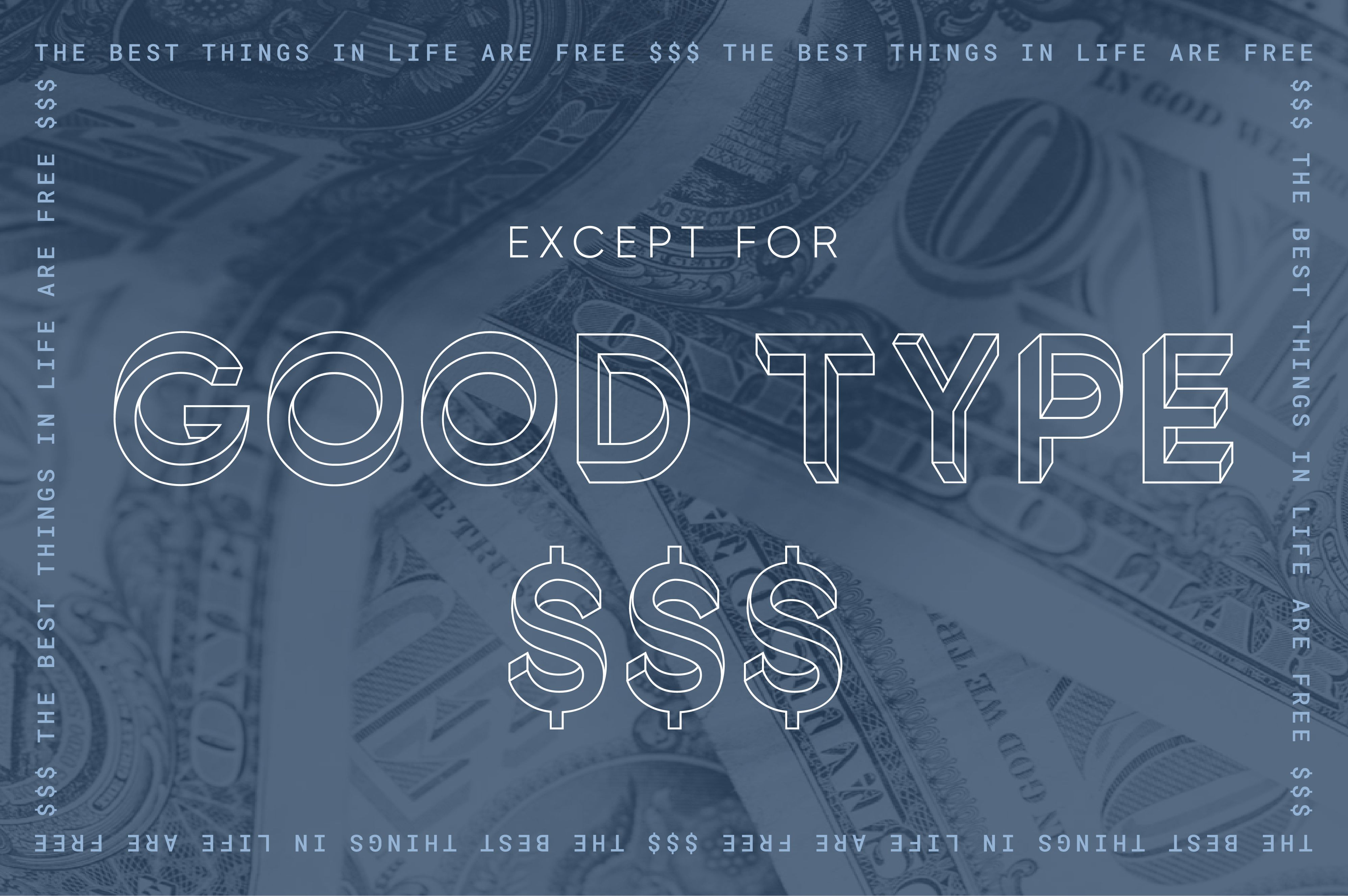 The best things in life are free… Except for good type.