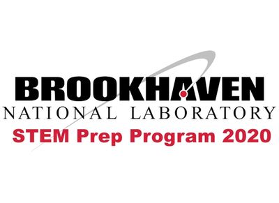 Brookhaven National Lab STEM Prep Program 2020
