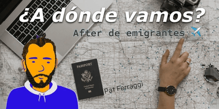 ¿A dónde vamos? After de emigrantes