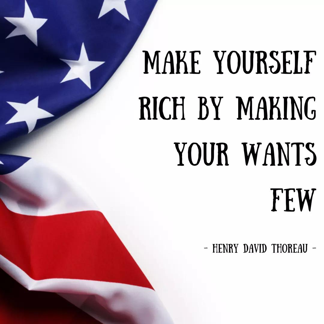 Make yourself rich by making your wants few.