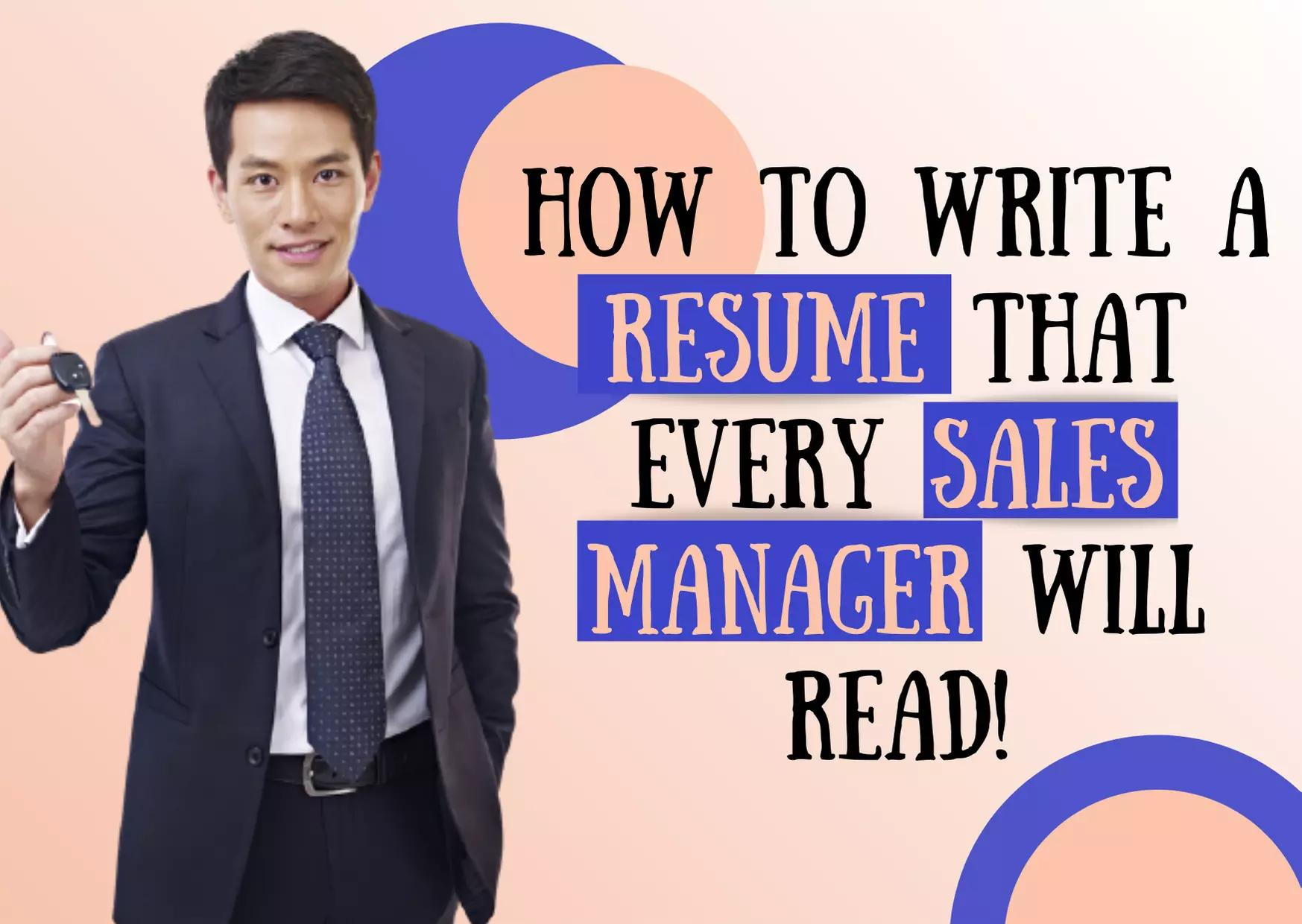 How to write a resume that every sales manager will read.