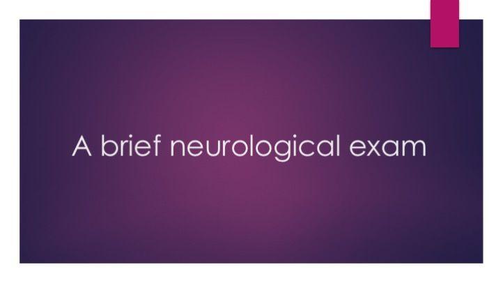 A brief neurological exam