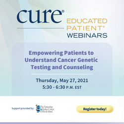 Educated Patient® Webinar: Empowering Patients to Understand Cancer Genetic Testing and Counseling