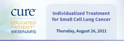 Educated Patient® Webinar: Individualized Treatment for Small Cell Lung Cancer