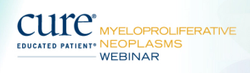 EDUCATED PATIENT Myeloproliferative Neoplasms (MPNs) Webinar: December 17, 2020