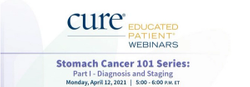Educated Patient® Webinar: Stomach Cancer 101 Series: Part I - Diagnosis and Staging