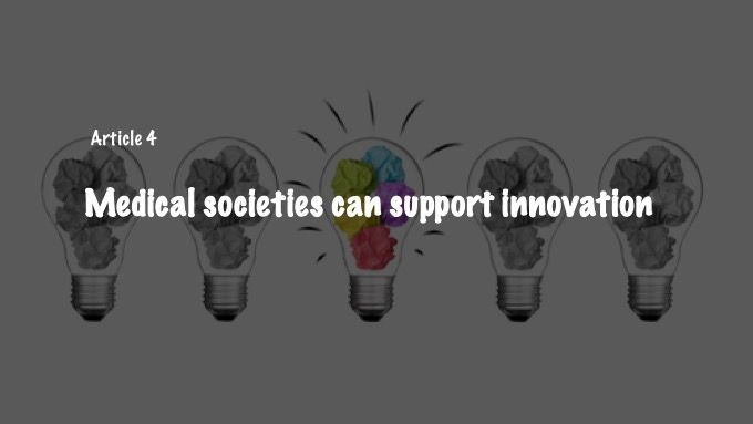 Medical societies can support innovation