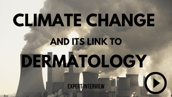 Climate Change and its Link to Dermatology