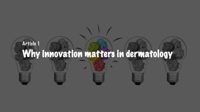 Why innovation matters in dermatology