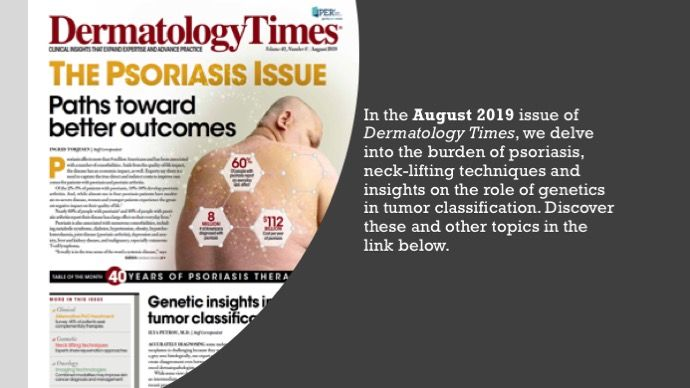 The August 2019 Issue of Dermatology Times