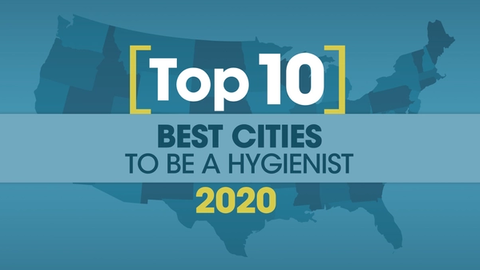 The 10 Best (and Five Worst) Cities for Dental Hygienists in 2020