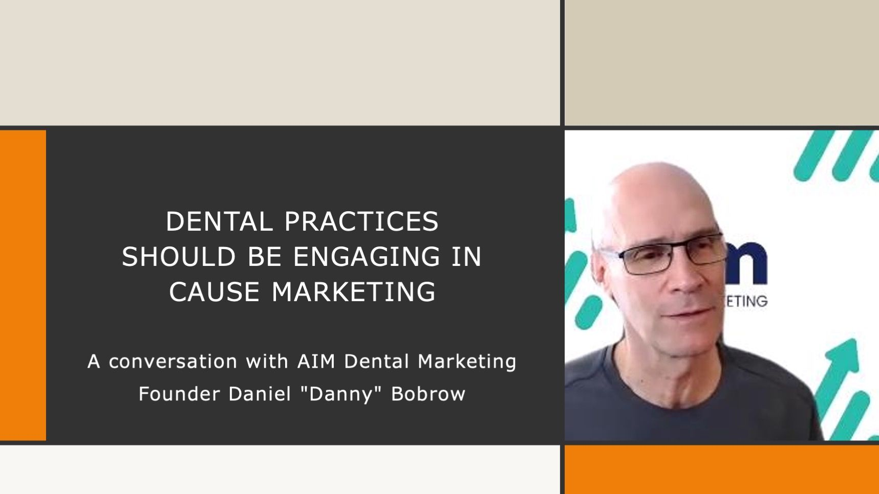 "Dental Practices Should be Engaging in Cause Marketing: A conversation with AIM Dental Marketing Founder Daniel ""Danny"" Bobrow"