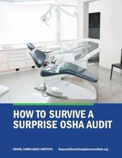 Dental Compliance Institute Publishes OSHA Audit Guide