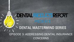 Dental Mastermind Series Episode 3: Addressing Dental Insurance Concerns
