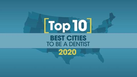 The 10 Best (and Five Worst) Cities for Dentists in 2020