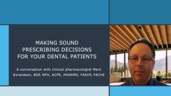 Making Sound Prescribing Decisions for Your Dental Patients