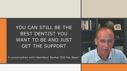 You can still be the best dentist you want to be and just get the support: A conversation with Heartland Dental CEO Pat Bauer