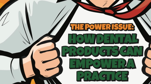 How dental products can empower a practice