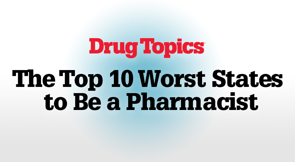 Top 10 worst states to be a pharmacist cover