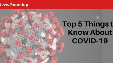 Top 5 Things to Know About COVID-19