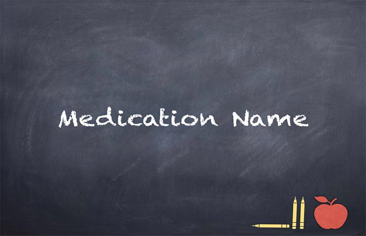 Sending Prescription Medications to a School –Medication Name