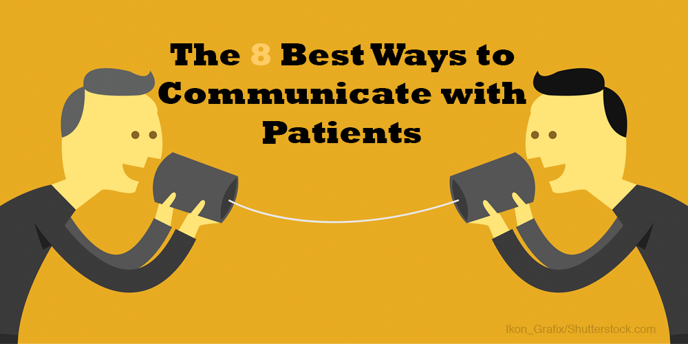 The best ways to communicate with patients