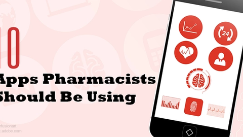 The 10 Apps Pharmacists Should Be Using