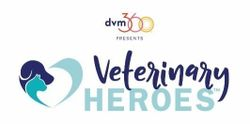 dvm360® Veterinary Heroes™ recognition program: Honoring standout veterinary professionals