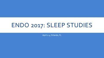 ENDO 2017: Sleep Studies