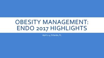 Obesity Management: ENDO 2017 Highlights