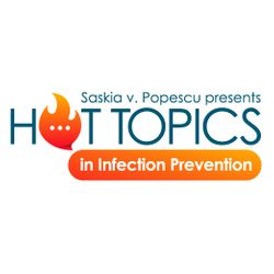 Hot Topics in Infection Prevention: Rescuing India, Vaccinating Children