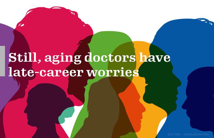 Aging doctors have late-career worries