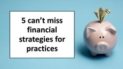 5 can't miss financial strategies for practices