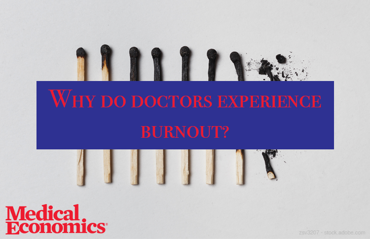 Why do doctors experience burnout?