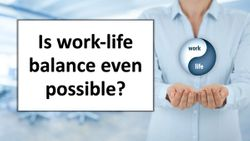 Is work-life balance even possible?
