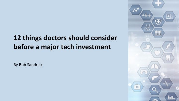 12 things doctors should consider before a major tech investment