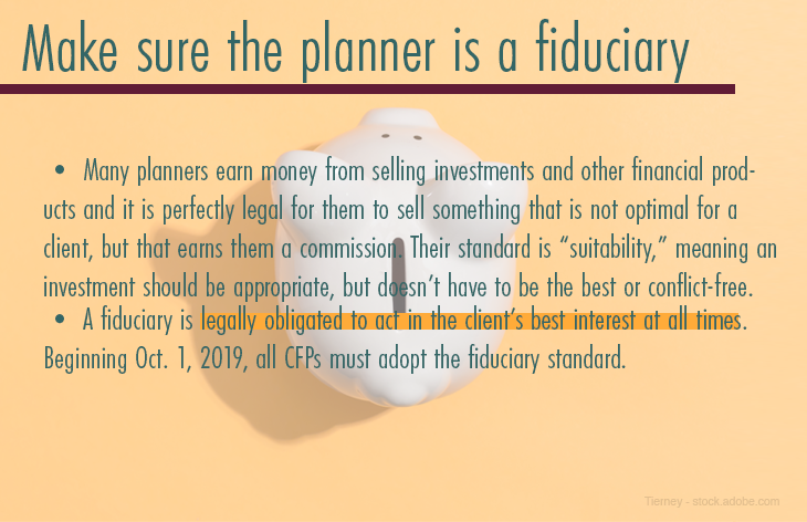 Make sure the planner is a fiduciary