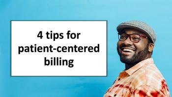 4 tips for patient-centered billing