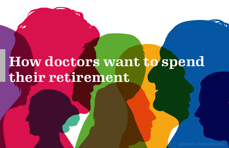 How doctors want to spend their retirement