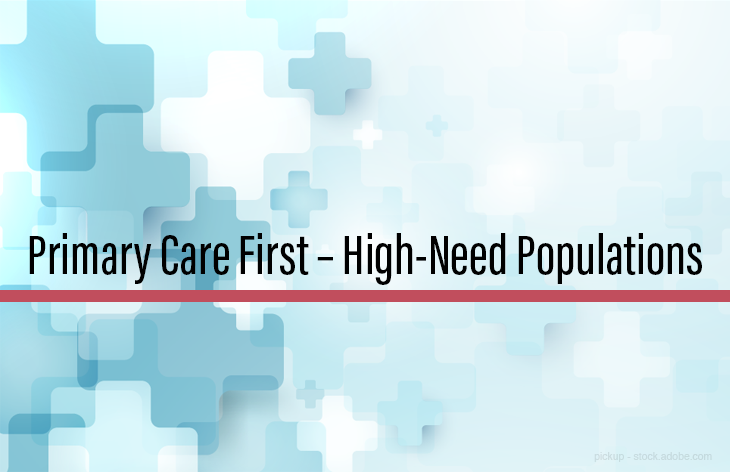Primary Care First – High-Need Populations