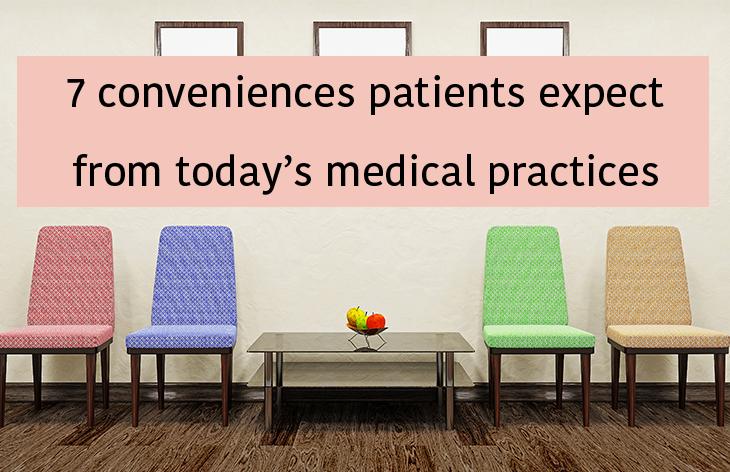 7 Conveniences Patients Expect