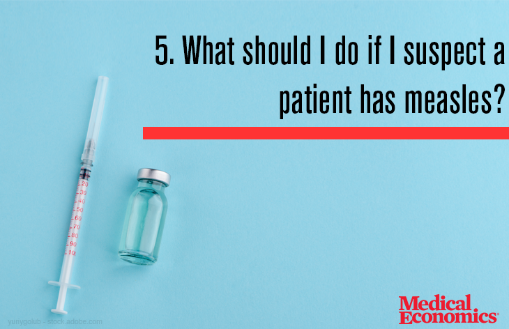 What to do about patients with measles